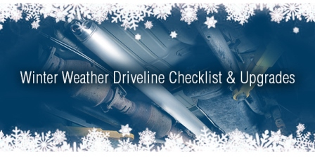 Winter Weather Driveline Checklist & Upgrades