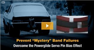 "New Video! Prevent ""Mystery"" Powerglide Band Failures by Overcoming the Servo Pin Bias Effect"